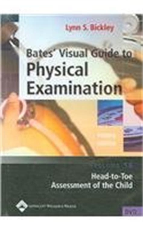 Bates Visual Guide To Physical Examination Head To Toe Assessment Of The Child Volume 16 Fourth Edition Dvd