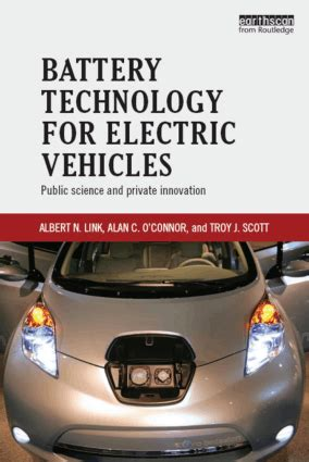Battery Technology For Electric Vehicles Public Science And Private Innovation English Edition