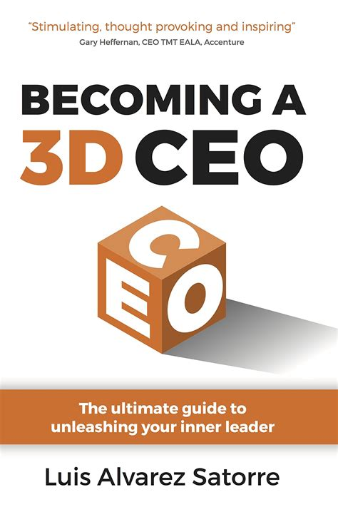 Becoming A 3D CEO The Ultimate Guide To Unleashing Your Inner Leader