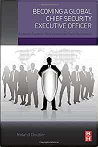Becoming A Global Chief Security Executive Officer A How To Guide For Next Generation Security Leaders