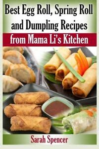 Best Egg Roll Spring Roll And Dumpling Recipes From Mama Lis Kitchen