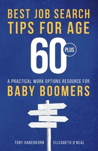 Best Job Search Tips For Age 60Plus A Practical Work Options Resource For Baby Boomers
