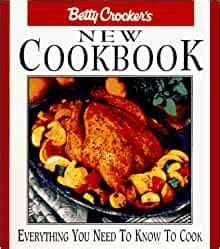 Betty Crockers New Cookbook Everything You Need To Know To Cook 8th Ed