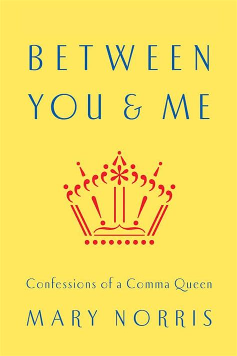 Between You And Me Confessions Of A Comma Queen