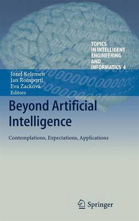Beyond Artificial Intelligence Kelemen Jozef Romportl Jan Zackova