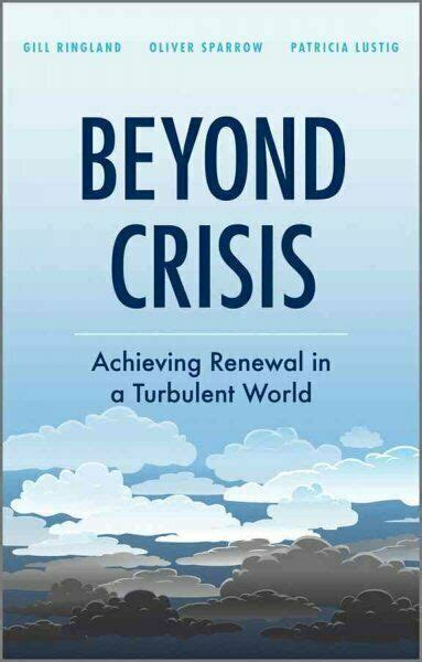 Beyond Crisis Achieving Renewal In A Turbulent World