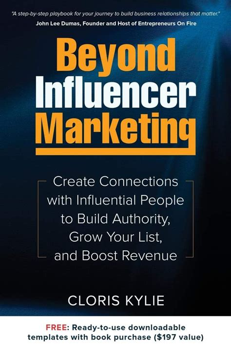 Beyond Influencer Marketing Create Connections With Influential People To Build Authority Grow Your List And Boost Revenue