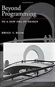 Beyond Programming To A New Era Of Design Johns Hopkins University Applied Physics Laboratories Series In Science And Engineering