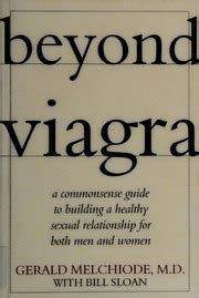 Beyond Viagra A CommonSense Guide To Building A Healthy Sexual Relationship For Men Women