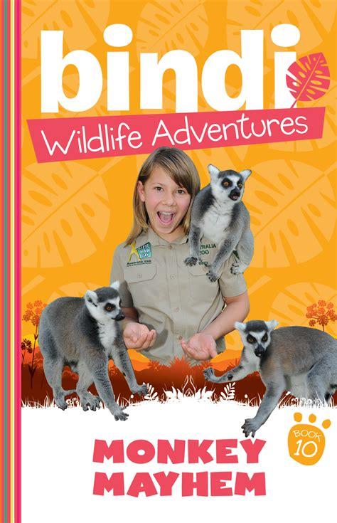 Bindi Wildlife Adventures 10 Monkey Mayhem Irwin Bindi Kunz Chris