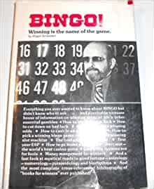 Bingo Winning Is The Name Of The Game A Guide To Winning Bingo Baccarat Black Jack And Many Other Of Lifes Essential Gambles