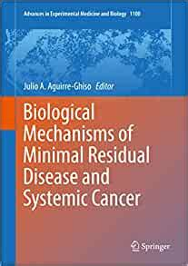 Biological Mechanisms Of Minimal Residual Disease And Systemic Cancer Advances In Experimental Medicine And Biology