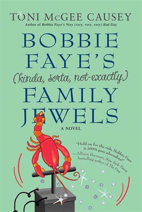 Bobbie Faye S Kinda Sorta Not Exactly Family Jewels Causey Toni