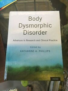 Body Dysmorphic Disorder Advances In Research And Clinical Practice