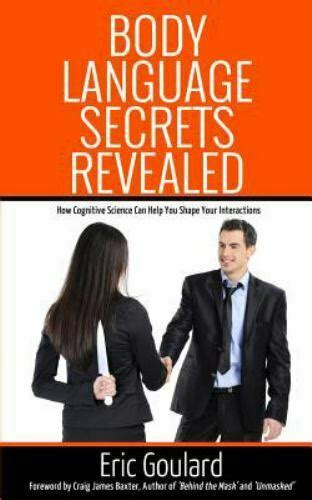 Body Language Secrets Revealed How Cognitive Science Can Help You Shape Your Interactions