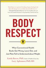 Body Respect What Conventional Health Books Get Wrong Leave Out And Just Plain Fail To Understand About Weight
