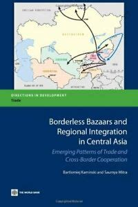 Borderless Bazaars And Regional Integration In Central Asia Mitra