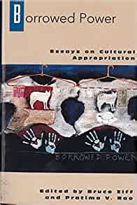 Borrowed Power Essays On Cultural Appropriation