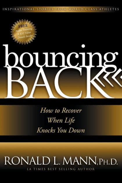 Bouncing Back How To Recover When Life Knocks You Down