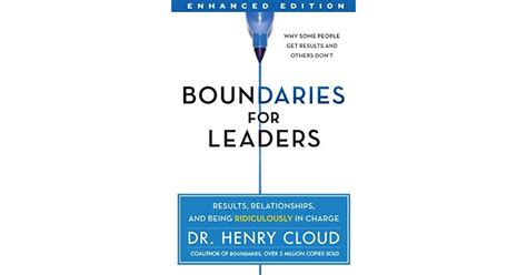 Boundaries For Leaders Results Relationships And Being Ridiculously In Charge