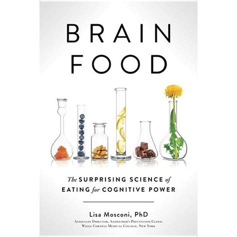 Brain Food The Surprising Science Of Eating For Cognitive Power