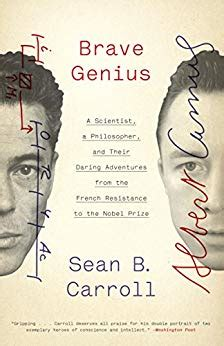 Brave Genius A Scientist A Philosopher And Their Daring Adventures From The French Resistance To The Nobel Prize