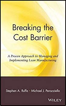 Breaking The Cost Barrier A Proven Approach To Managing And Implementing Lean Manufacturing