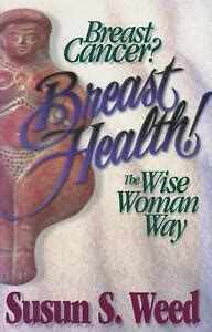 Breast Cancer Breast Health The Wise Woman Way