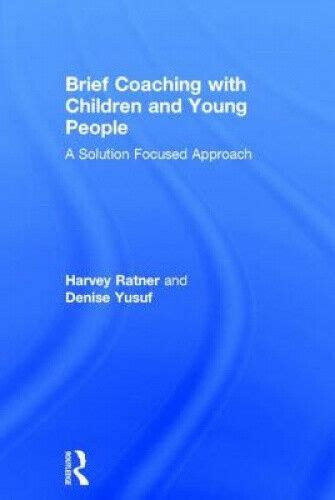 Brief Coaching With Children And Young People A Solution Focused Approach