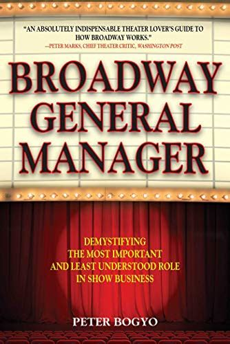 Broadway General Manager Demystifying The Most Important And Least Understood Role In Show Business