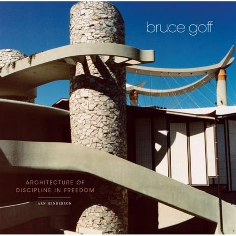 Bruce Goff Architecture Of Discipline In Freedom