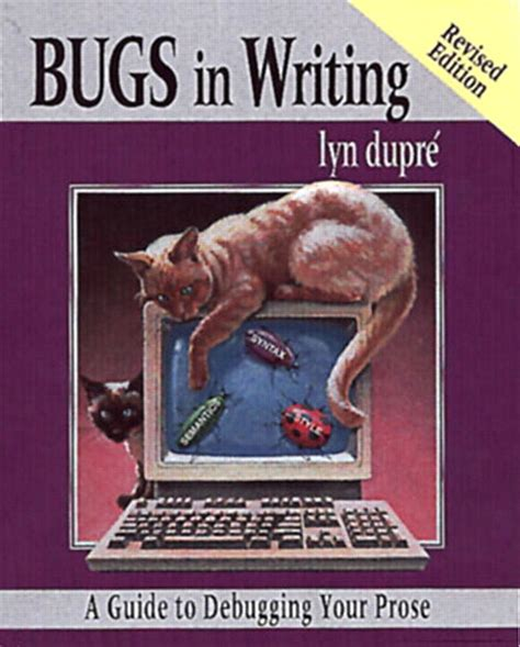 Bugs In Writing Revised Edition A Guide To Debugging Your Prose 2nd