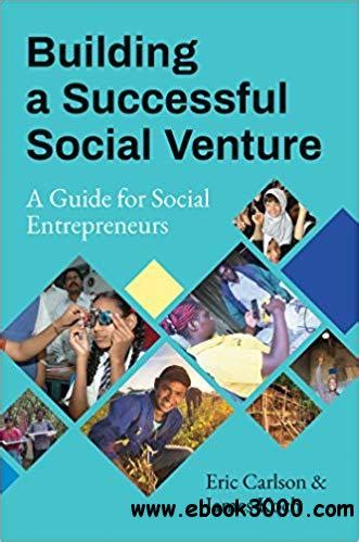 Building A Successful Social Venture A Guide For Social Entrepreneurs