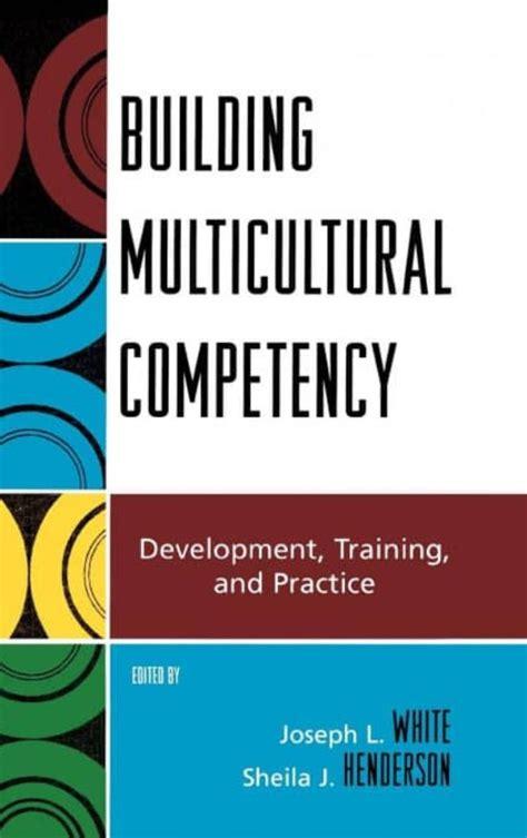 Building Multicultural Competency White Joseph L Henderson Sheila ...