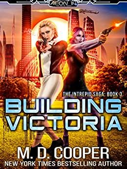 Building Victoria A Military Science Fiction Space Opera Epic Aeon 14 The Intrepid Saga Book 3