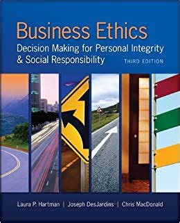 Business Ethics Decision Making For Personal Integrity Social Responsibility