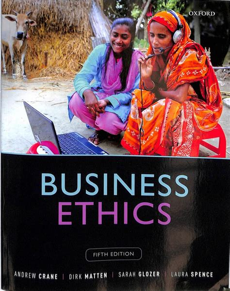 Business Ethics Managing Corporate Citizenship And Sustainability In The Age Of Globalization