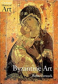 Byzantine Art Oxford History Of Art