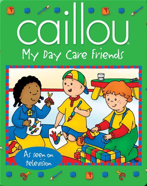 Caillou My Day Care Friends Johanson Sarah Margaret Sevigny Eric ...