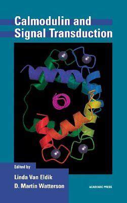 Calmodulin And Signal Transduction Watterson D Martin Eldik Linda ...