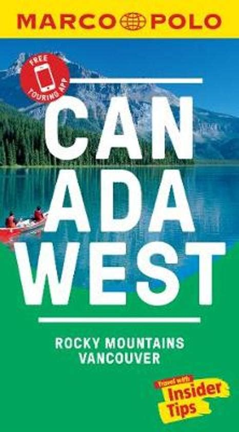 Canada West Marco Polo Pocket Travel Guide 2019 With Pull Out Map Vancouver And The Rockies Marco Polo Travel Guides