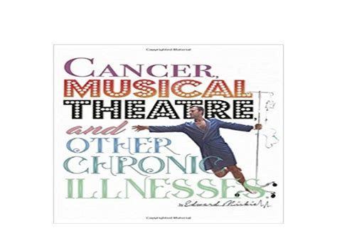 Cancer Musical Theatre And Other Chronic Illnesses