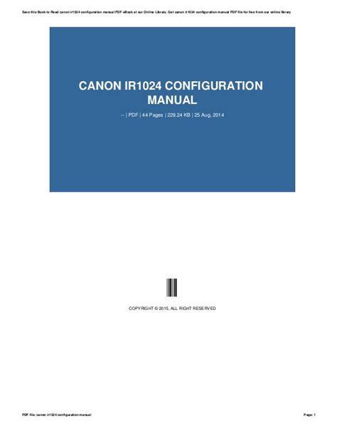 Canon Ir1024 Configuration Manual (ePUB/PDF)