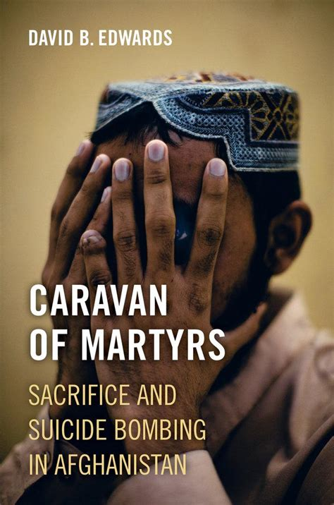 Caravan Of Martyrs Sacrifice And Suicide Bombing In Afghanistan ...