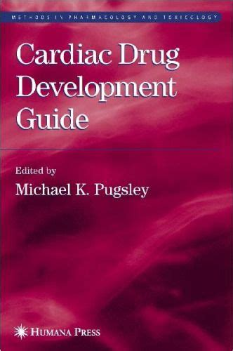 Cardiac Drug Development Guide Methods In Pharmacology And Toxicology