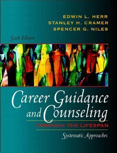 Career Guidance And Counseling Through The Lifespan Systematic Approaches