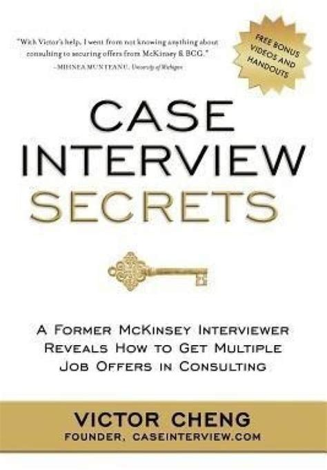 Case Interview Secrets A Former Mckinsey Interviewer Reveals How To Get Multiple Job Offers In Consulting