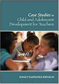 Case Studies In Child And Adolescent Development For Teachers