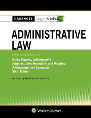 Casenote Legal Briefs For Administrative Law Keyed To Funk Shapiro And Weaver Casenote Legal Briefs Series