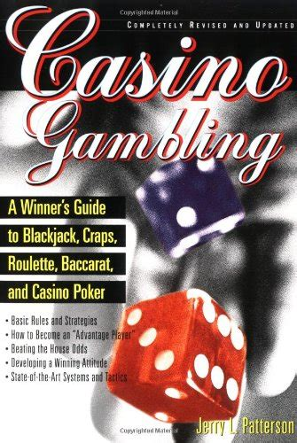 Casino Gambling A Winners Guide To Blackjack Craps Roulette Baccarat And Casino Poker